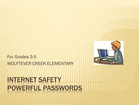 For Grades 3-5 WOLFTEVER CREEK ELEMENTARY.  Educate Us  Entertains Us  Connects Us  False Information  Opens Your Home to the Outside World  Bad.