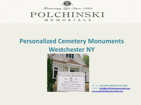 Ph. No.: 914-984-4198/203-413-1345    Personalized Cemetery Monuments.