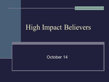 High Impact Believers October 14. Think About It What is your favorite spice? What food do you like to taste it on? Jesus said that believers are supposed.