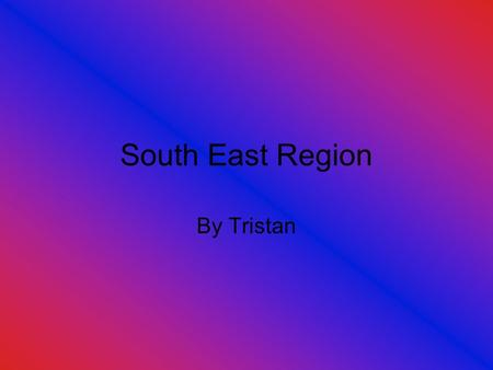 South East Region By Tristan. Florida Florida is a great place to visit.There is the Kennedy space center. A great place for kids is Disney world. Coco.