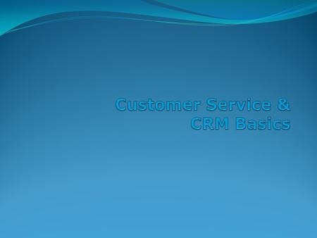 Customer Service & CRM Basics