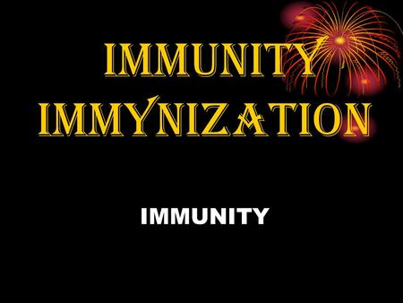 IMMUNITY IMMYNIZATION IMMUNITY. Active immunity are defenses developed by the body that last many years or even a life time. Active immunity are defenses.
