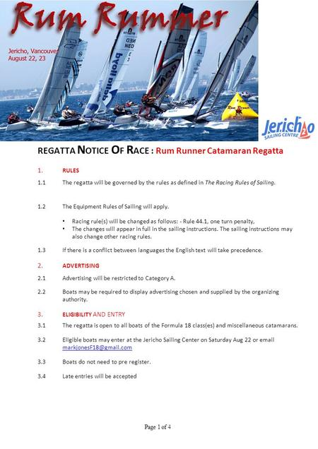 REGATTA N OTICE O F R ACE : Rum Runner Catamaran Regatta 1. RULES 1.1 The regatta will be governed by the rules as defined in The Racing Rules of Sailing.