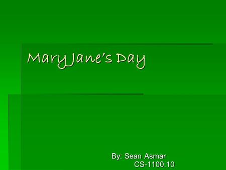 "Mary Jane's Day By: Sean Asmar CS-1100.10. Why Marijuana should be legalized…..  If the APHA says this "" Concluding that greater harm is caused by the."