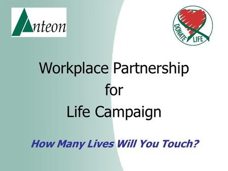 How Many Lives Will You Touch? Workplace Partnership for Life Campaign.