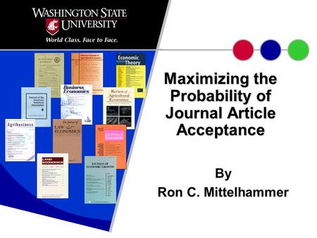 Maximizing the Probability of Journal Article Acceptance By Ron C. Mittelhammer.