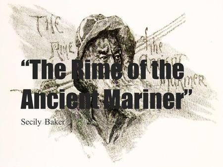 """The Rime of the Ancient Mariner"""