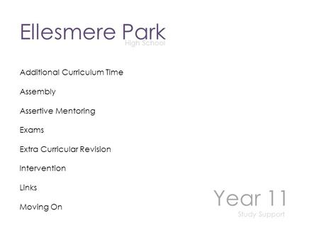 Ellesmere Park High School Year 11 Study Support Additional Curriculum Time Assembly Assertive Mentoring Exams Extra Curricular Revision Intervention Links.