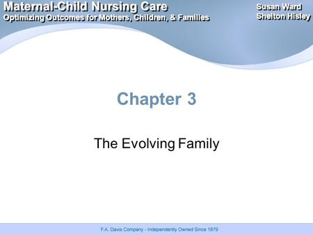 Maternal-Child Nursing Care Optimizing Outcomes for Mothers, Children, & Families Maternal-Child Nursing Care Optimizing Outcomes for Mothers, Children,