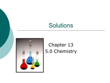 Solutions Chapter 13 5.0 Chemistry.