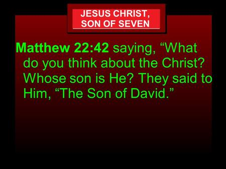 JESUS CHRIST, SON OF SEVEN