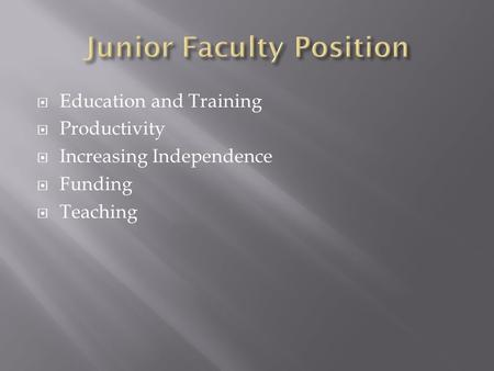  Education and Training  Productivity  Increasing Independence  Funding  Teaching.