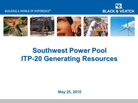 Southwest Power Pool ITP-20 Generating Resources May 25, 2010.