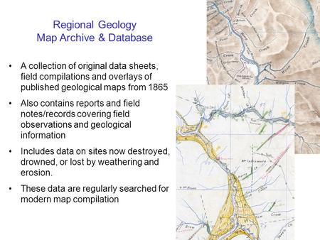 Regional Geology Map Archive & Database A collection of original data sheets, field compilations and overlays of published geological maps from 1865 Also.