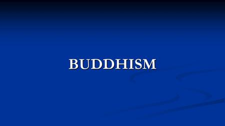 BUDDHISM. Founding When: Mid 500 B.C.E. When: Mid 500 B.C.E. Where: Northern India Where: Northern India How it began: When Siddhartha Gautama left behind.