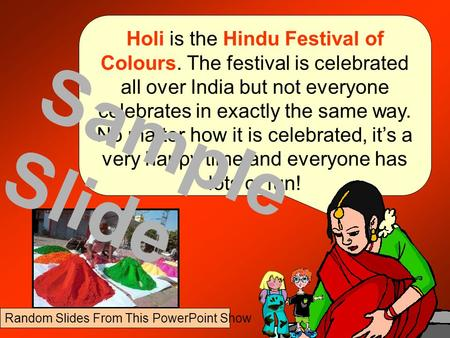 Holi is the Hindu Festival of Colours