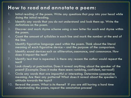 1.Initial reading of the poem. Write any questions that pop into your head while doing the initial reading. 2.Identify any words that you do not understand.
