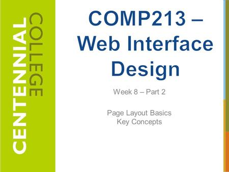 Week 8 – Part 2 Page Layout Basics Key Concepts 1.
