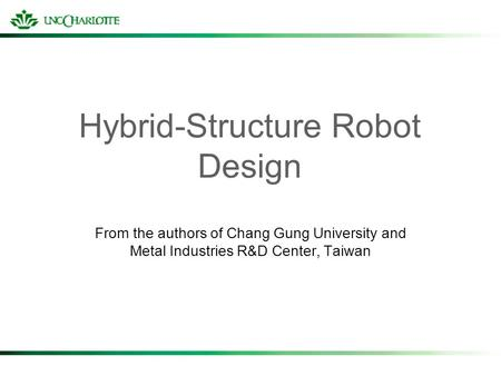 Hybrid-Structure Robot Design From the authors of Chang Gung University and Metal Industries R&D Center, Taiwan.