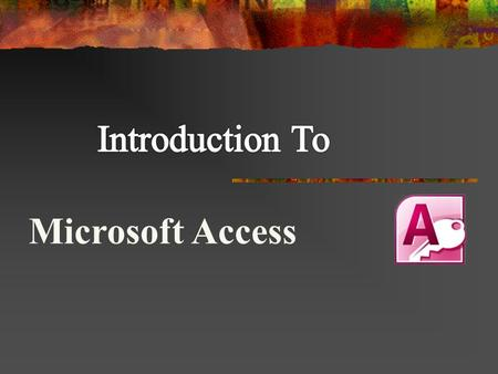 Microsoft Access.  What is Data ?  Data vs. Information  Database History.  What is a Database?  Examples for Small and Large Databases.  Types.