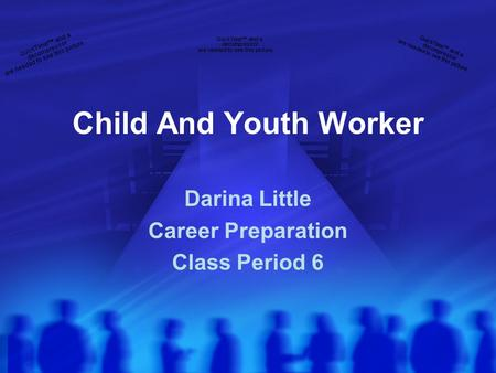 Child And Youth Worker Darina Little Career Preparation Class Period 6.