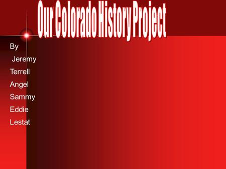 By Jeremy Terrell Angel Sammy Eddie Lestat John Evans was the second governor of the statehood people in 1862-1863. The first Colorado boom was in the.