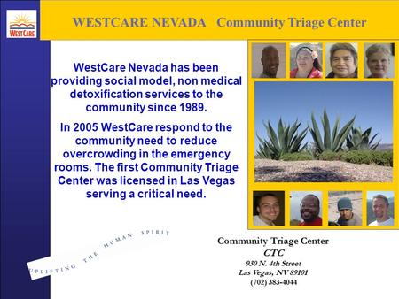 WESTCARE NEVADA Community Triage Center WestCare Nevada has been providing social model, non medical detoxification services to the community since 1989.