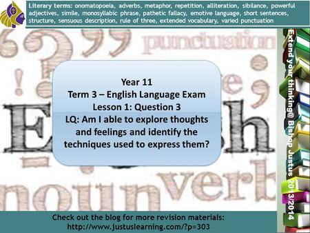 Miss L. Hamilton Extend your Bishop Justus 2013/2014 Year 11 Term 3 – English Language Exam Lesson 1: Question 3 LQ: Am I able to explore thoughts.