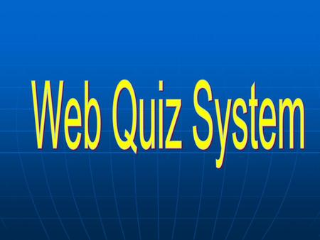 Web Quiz Introduction Introduction Functions for: Functions for: Teachers Teachers Students Students.