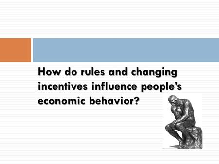 How do rules and changing incentives influence people's economic behavior?
