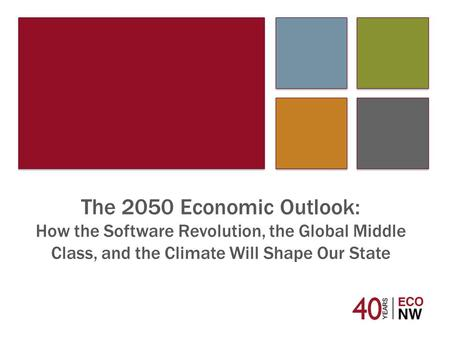 The 2050 Economic Outlook: How the Software Revolution, the Global Middle Class, and the Climate Will Shape Our State.