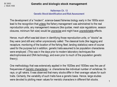 1 BI 3063 J. Mork H08 Genetic and biologic stock management Hallerman Ch. 13 Genetic Stock Identification and Risk Assessment The development of a modern,