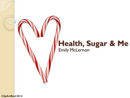 Health, Sugar & Me Emily McLernon ClipArtBest 2014.