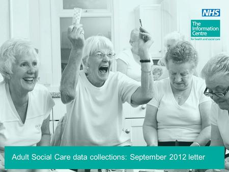 Adult Social Care data collections: September 2012 letter.