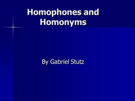 Homophones and Homonyms By Gabriel Stutz. Homophones Definition: words that are pronounced alike but different in meaning and spelling. Definition: words.