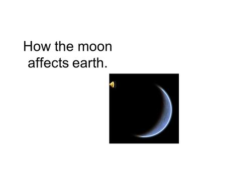 How the moon affects earth.. Motions of the moon The moon rotates on its axis once every 27.3 days. The moon revolves around the earth once every 27.3.