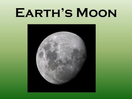 Earth's Moon. Moon Facts The moon revolves around Earth every 27 days. The moon is around 239,000 miles from the Earth. The circumference of the moon.