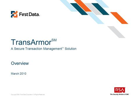 TransArmorSM A Secure Transaction ManagementSM Solution