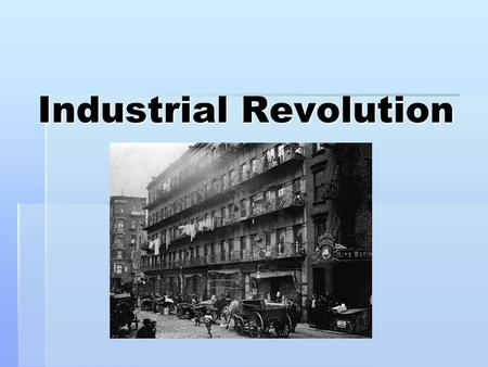 Industrial Revolution. Objectives  Explain the beginnings of industrialization in Britain  Describe the agricultural revolution that allowed for industrialization.