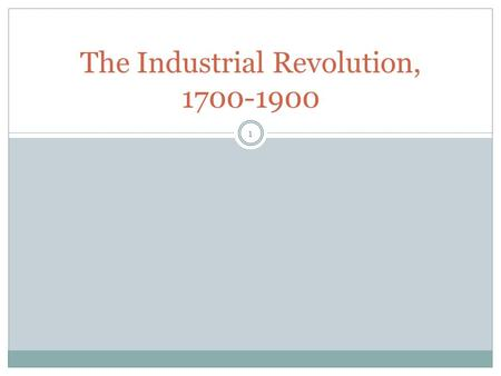 1 The Industrial Revolution, 1700-1900. Industrial Revolution 2 The Industrial Revolution greatly increased _________ of machine-made ___________ that.