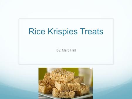 Rice Krispies Treats By: Marc Hall. Original recipe 3 tablespoons butter or margarine 1 package (10 oz., about 40) regular marshmallows 6 cups Kellogg's®
