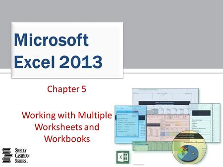 Chapter 5 Working with Multiple Worksheets and Workbooks