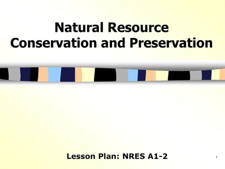 Natural Resource Conservation and Preservation