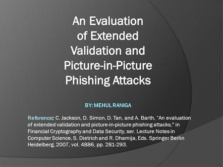 A Quick Insight Paper about phishing attacks based on usability study Users required to classify websites as fraudulent/legitimate using security tools.