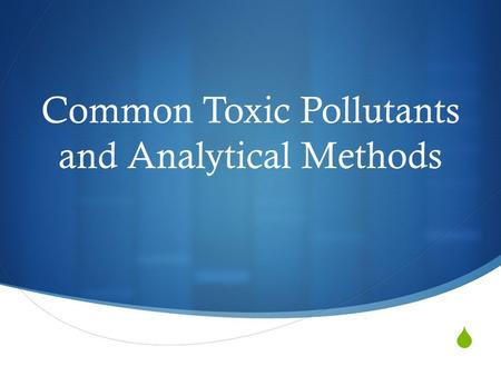  Common Toxic Pollutants and Analytical Methods.
