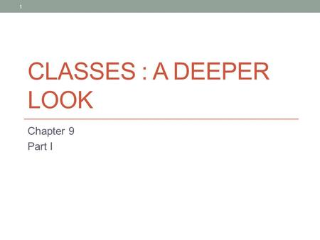 CLASSES : A DEEPER LOOK Chapter 9 Part I 1. 2 OBJECTIVES In this chapter you will learn: How to use a preprocessor wrapper to prevent multiple definition.