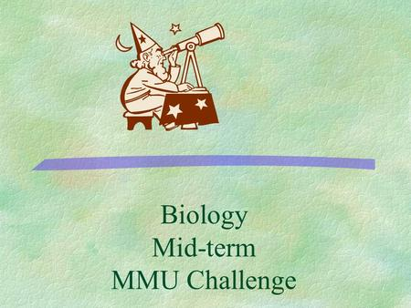 Biology Mid-term MMU Challenge 500 400 300 200 100 Cell Structure & Function EnzymesBiomol- ecules ChemistryPhotosynthe sis/Cellular Respiration.