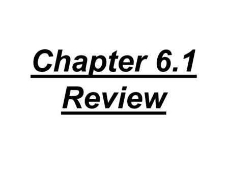 Chapter 6.1 Review. 1. What is needed to cause a change in momentum?