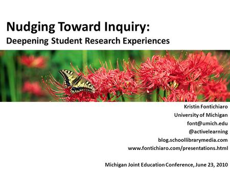 Nudging Toward Inquiry: Deepening Student Research Experiences Kristin Fontichiaro University of blog.schoollibrarymedia.com.