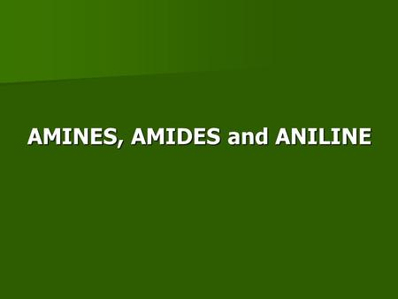AMINES, AMIDES and ANILINE. Amines An amine is a base as well as a nucleophile Some amines are heterocyclic compounds (or heterocycles) Most drugs, vitamins,